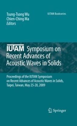 Wu, Tsung-Tsong - IUTAM Symposium on Recent Advances of Acoustic Waves in Solids, ebook