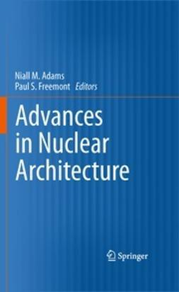 Adams, Niall M. - Advances in Nuclear Architecture, ebook