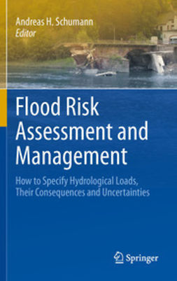 Schumann, Andreas H. - Flood Risk Assessment and Management, ebook