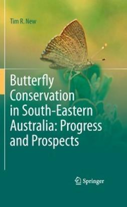 New, Tim R. - Butterfly Conservation in South-Eastern Australia: Progress and Prospects, ebook