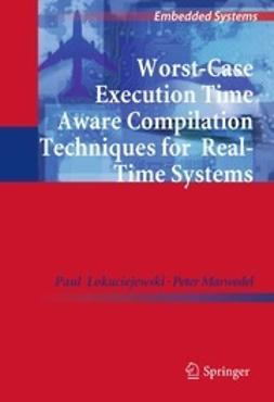 Lokuciejewski, Paul - Worst-Case Execution Time Aware Compilation Techniques for Real-Time Systems, ebook