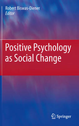 Biswas-Diener, Robert - Positive Psychology as Social Change, e-bok