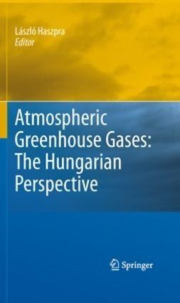 Haszpra, László - Atmospheric Greenhouse Gases: The Hungarian Perspective, ebook