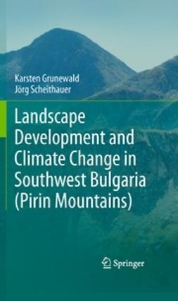 Grunewald, Karsten - Landscape Development and Climate Change in Southwest Bulgaria (Pirin Mountains), ebook