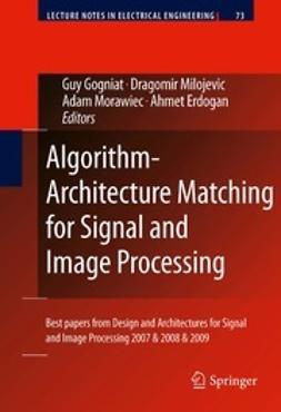 Gogniat, Guy - Algorithm-Architecture Matching for Signal and Image Processing, ebook