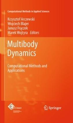 Arczewski, Krzysztof - Multibody Dynamics, ebook