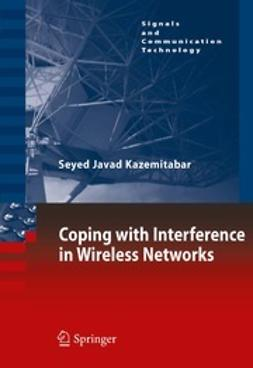 Kazemitabar, Seyed Javad - Coping with Interference in Wireless Networks, ebook