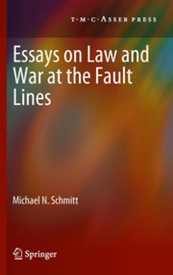 Schmitt, Michael N. - Essays on Law and War at the Fault Lines, ebook