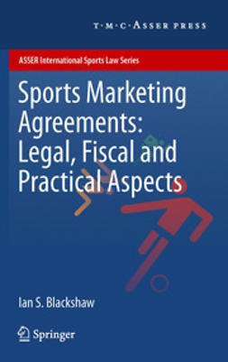 Blackshaw, Ian S. - Sports Marketing Agreements: Legal, Fiscal and Practical Aspects, ebook