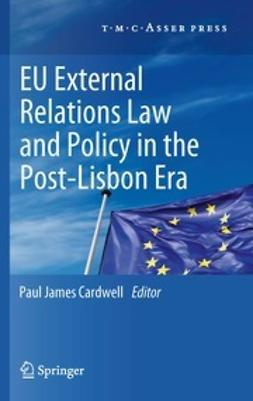 Cardwell, Paul James - EU External Relations Law and Policy in the Post-Lisbon Era, ebook