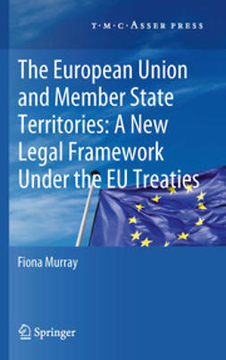 Murray, Fiona - The European Union and Member State Territories: A New Legal Framework Under the EU Treaties, ebook