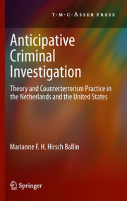 Ballin, Marianne F.H. Hirsch - Anticipative Criminal Investigation, e-bok