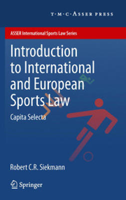 Siekmann, Robert C.R. - Introduction to International and European Sports Law, ebook
