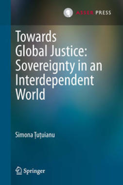Ţuţuianu, Simona - Towards Global Justice: Sovereignty in an Interdependent World, ebook