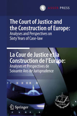- The Court of Justice and the Construction of Europe: Analyses and Perspectives on Sixty Years of Case-law  - La Cour de Justice et la Construction de l'Europe: Analyses et Perspectives de Soixante Ans de Jurisprudence, ebook