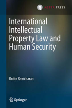 Ramcharan, Robin - International Intellectual Property Law and Human Security, ebook