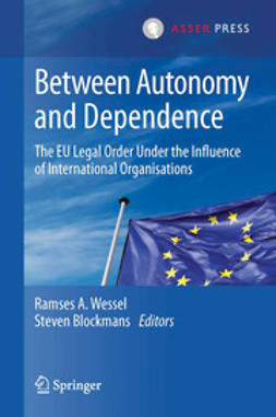 Wessel, Ramses A. - Between Autonomy and Dependence, e-kirja