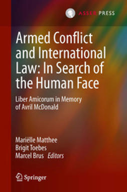 Matthee, Mariëlle - Armed Conflict and International Law: In Search of the Human Face, ebook
