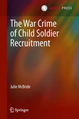 McBride, Julie - The War Crime of Child Soldier Recruitment, ebook