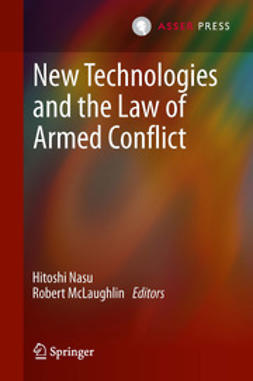 Nasu, Hitoshi - New Technologies and the Law of Armed Conflict, ebook