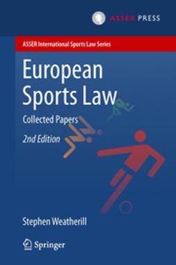 Weatherill, Stephen - European Sports Law, e-kirja