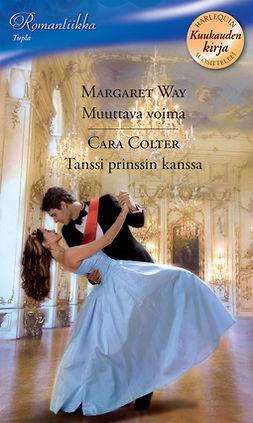 Colter, Cara - Muuttava voima / Tanssi prinssin kanssa, e-kirja