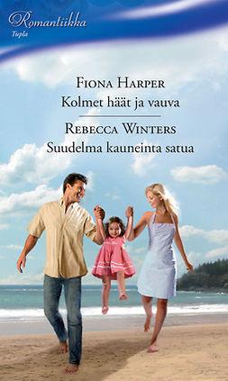 Harper, Fiona - Kolmet häät ja vauva / Suudelma kauneinta satua, e-kirja