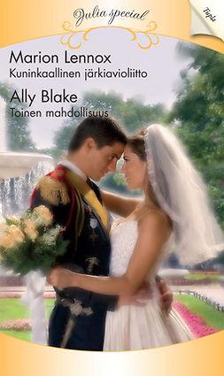 Blake, Ally - Kuninkaallinen järkiavioliitto / Toinen mahdollisuus, e-kirja
