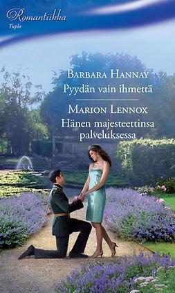 Hannay, Barbara - Pyydän vain ihmettä / Hänen majesteettinsa palveluksessa, e-kirja