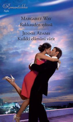 Adams, Jennie - Rakkauden sylissä / Kaikki elämäni värit, ebook