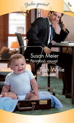 Meier, Susan - Perintönä vauva! / Treffikoulu, e-kirja
