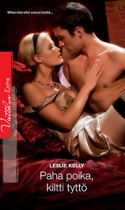 Kelly, Leslie - Paha poika, kiltti tyttö, e-kirja