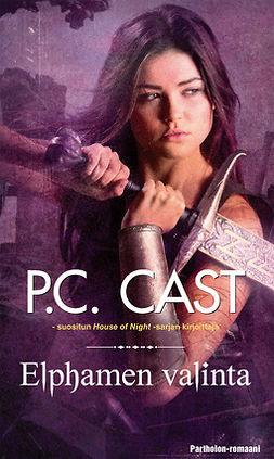 Cast, P.C. - Elphamen valinta, e-kirja