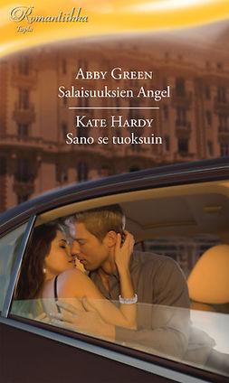 Green, Abby - Salaisuuksien Angel / Sano se tuoksuin Salaisuuksien Angel / Sano se tuoksuin, e-kirja