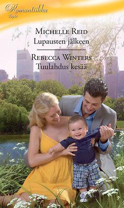 Reid, Michelle - Lupausten jälkeen / Tuulahdus kesää, e-kirja