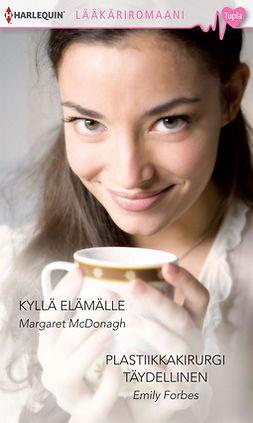 McDonagh, Margaret - Kyllä elämälle / Plastiikkakirurgi Täydellinen, e-kirja