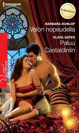 Dunlop, Barbara - Valon nopeudella / Paluu Castaldiniin, ebook
