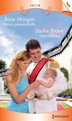 Braun, Jackie - Prinssi pakomatkalla / Neiti Villikko, e-kirja
