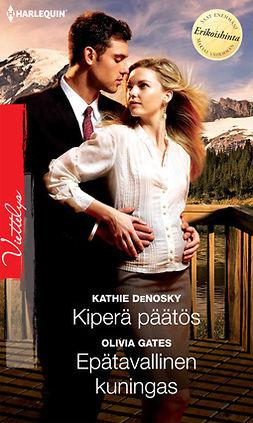 DeNosky, Kathie - Kiperä päätös / Epätavallinen kuningas, ebook