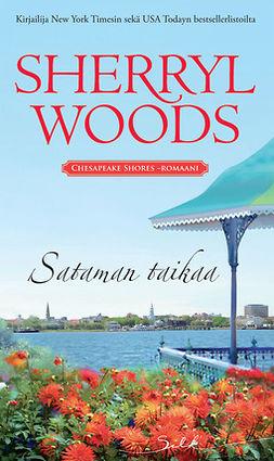 Woods, Sherryl - Sataman taikaa, e-bok