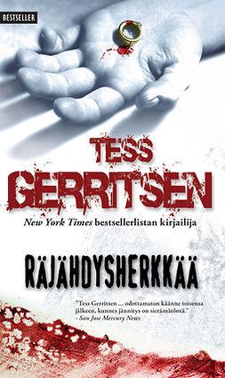 Gerritsen, Tess - Räjähdysherkkää, e-kirja