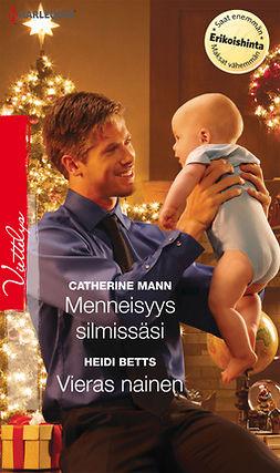 Betts, Heidi - Menneisyys silmissäsi / Vieras nainen, ebook