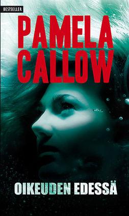 Callow, Pamela - Oikeuden edessä, e-kirja