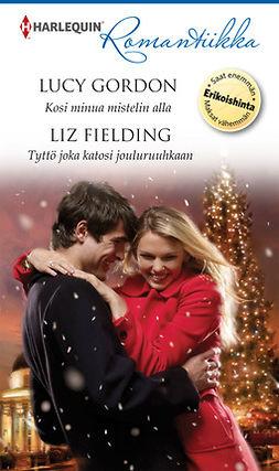 Fielding, Liz - Kosi minua mistelin alla / Tyttö joka katosi jouluruuhkaan, e-kirja