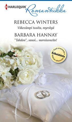 """Hannay, Barbara - Väkevämpi tuulta, myrskyä / """"Tahdon"""", sanoi... morsiusneito!, e-kirja"""