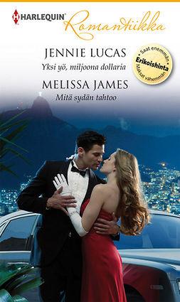 James, Melissa - Yksi yö, miljoona dollaria / Mitä sydän tahtoo, e-kirja