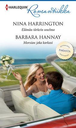 Hannay, Barbara - Elämän tärkein unelma / Morsian joka karkasi, e-kirja