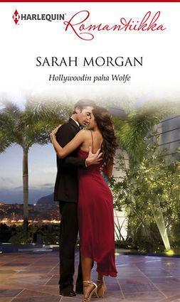 Morgan, Sarah - Hollywoodin paha Wolfe, e-kirja