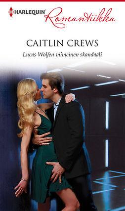 Crews, Caitlin - Lucas Wolfen viimeinen skandaali, e-kirja