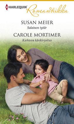 Meier, Susan - Salainen tytär / Kiehtova käsikirjoitus, e-kirja